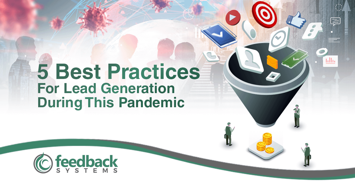 5 Best Practices For Lead Generation During This Pandemic