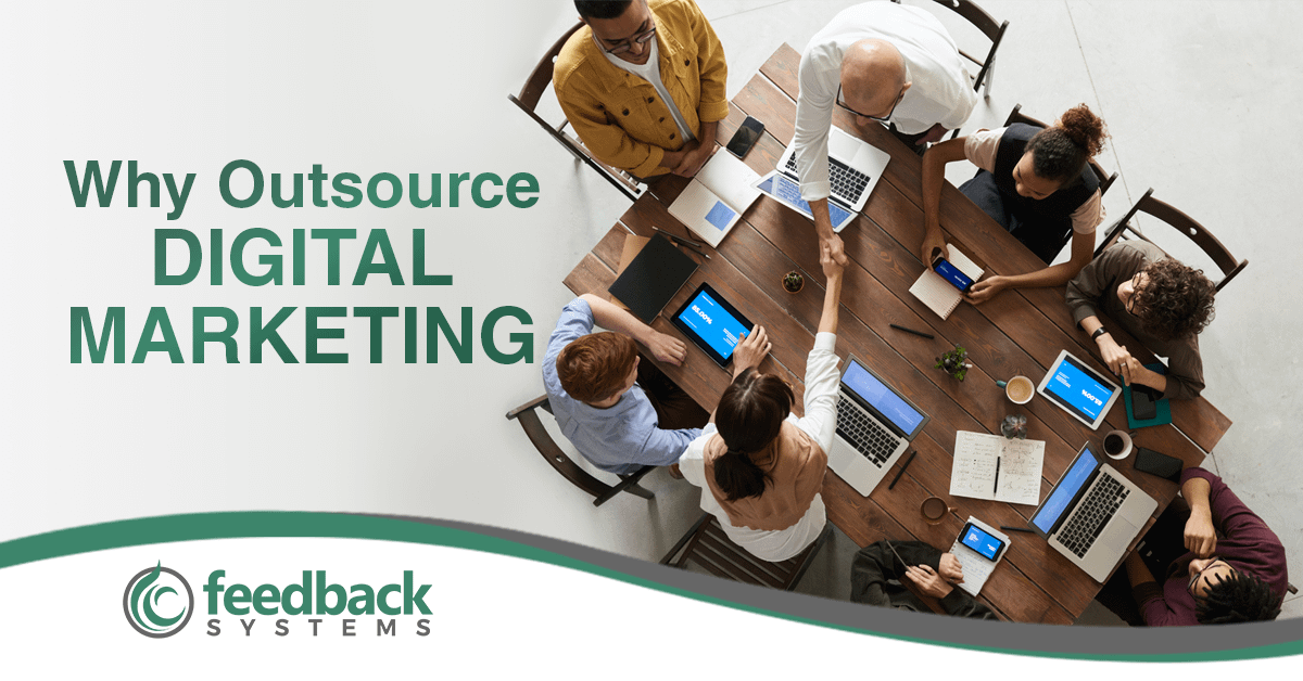 Benefits Of Outsourcing Your Digital Marketing